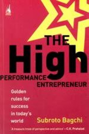 The High Performance Entrepreneur: Golden Rules for Success in Today's World