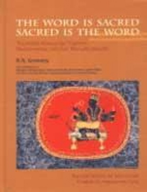 The Word is Sacred: Sacred is the Word : The Indian Manuscript Tradition: Meisterwerke Indischer Manuskriptkunst