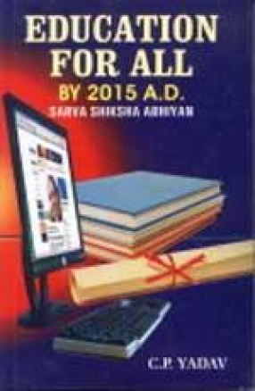 Education for All by 2015 A.D.: Sarva Shiksha Abhiyan (In 2 Volumes)