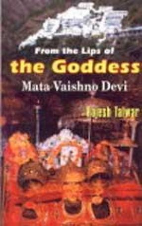 From the Lips of the Goddess: Mata Vaishno Devi