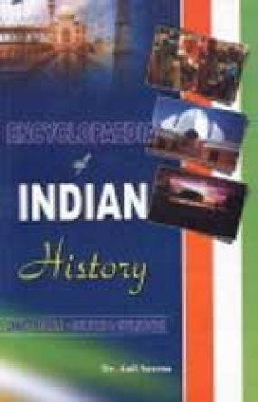 Encyclopaedia of Indian History: Land, People, Culture and Civilization (In 30 Volumes)