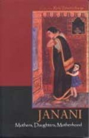 Janani: Mothers, Daughters, Motherhood