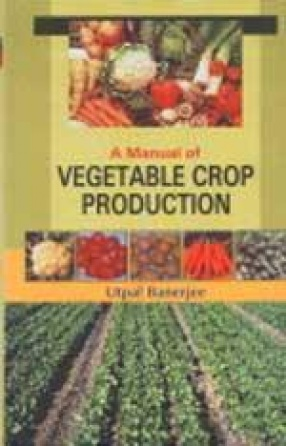 A Manual of Vegetable Crop Production