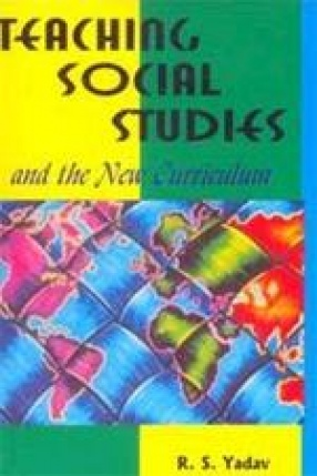 Teaching Social Studies: And the New Curriculum