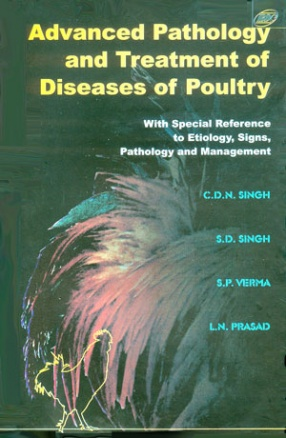 Advanced Pathology and Treatment of Diseases of Poultry: With Special Reference to Etiology, Signs, Pathology and Management