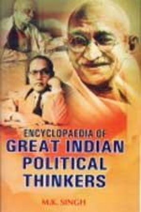 Encyclopaedia of Great Indian Political Thinkers (In 10 Volumes)