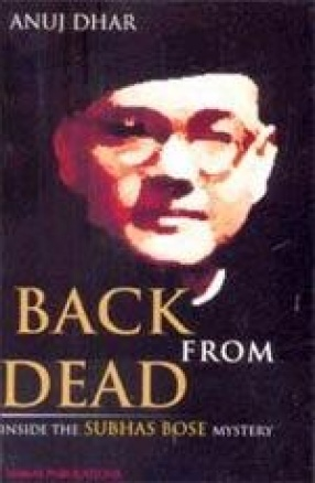 Back from Dead: Inside the Subhas Bose Mystery