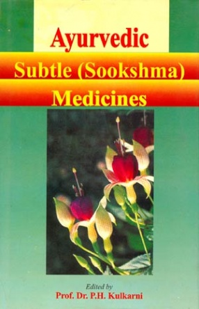 Ayurvedic Subtle (Sookshma) Medicines