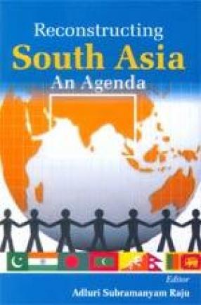 Reconstructing South Asia An Agenda