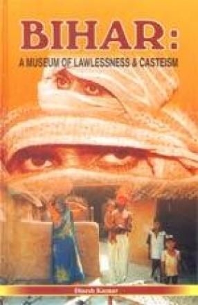 Bihar: A Museum of Lawlessness & Casteism