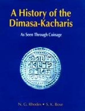 A History of the Dimasa-Kacharis: As Seen Through Coinage