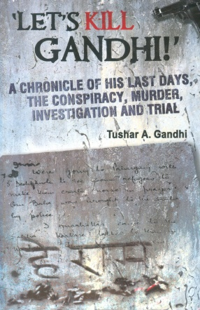 Let's Kill Gandhi: Chronicle of his Last Days, the Conspiracy, Murder, Investigation and Trial