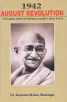 1942 August Revolution: The Drama Based on Mahatma Gandhi's Inner Voice