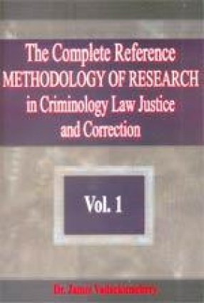 The Complete Reference Methodology of Research in Criminology law Justice and Correction (Volume 1)