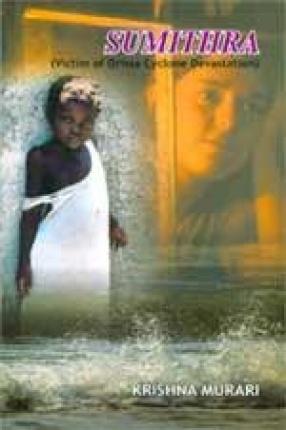 Sumithra: Victim of Orissa Cyclone Devastation