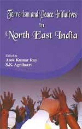 Terrorism and Peace Initiatives in North East India