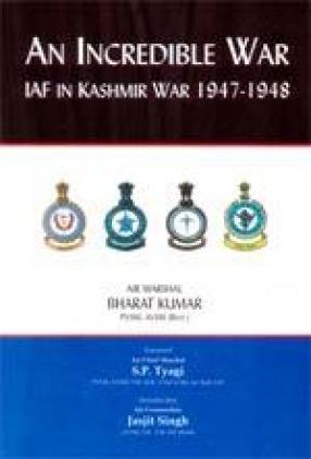 An Incredible War IAF in Kashmir war 1947-1948