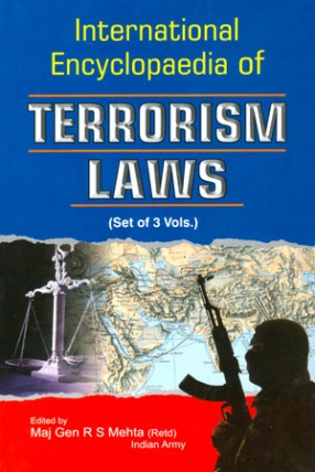 International Encyclopaedia of Terrorism Laws (In 3 Volumes)