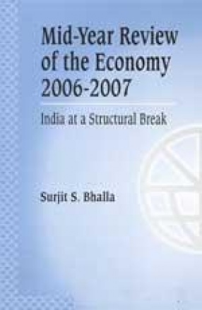 Mid-Year Review of the Economy 2006-2007: India at a Structural Break