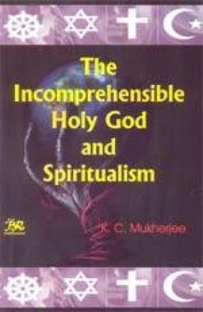 The Incomprehensible Holy God and Spiritualism