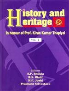 History and Heritage: In Honour of Prof. Kiran Kumar Thaplyal (In 3 Volumes)