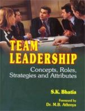 Team Leadership: Concepts, Roles, Strategies and Attributes