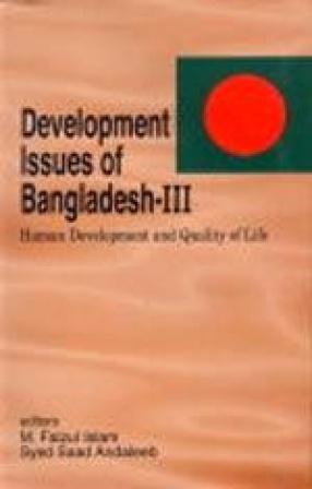 Development Issues of Bangladesh-III: Human Development and Quality of Life
