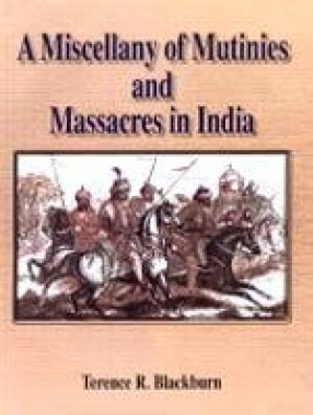 A Miscellany of Mutinies and Massacres in India