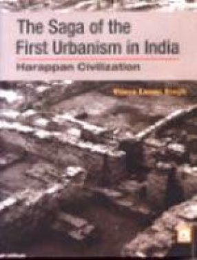 The Saga of the First Urbanism in India-Harappan Civilization
