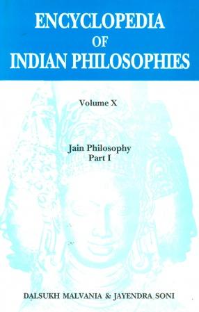 Encyclopedia of Indian Philosophies, Volume X : Jain Philosophy, Part I
