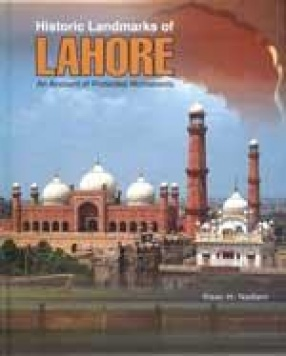 Historical Landmarks of Lahore: An Account of Protected Monuments