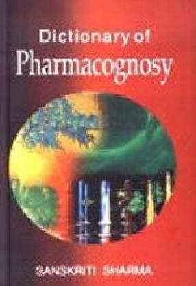 Dictionary of Pharmacognosy