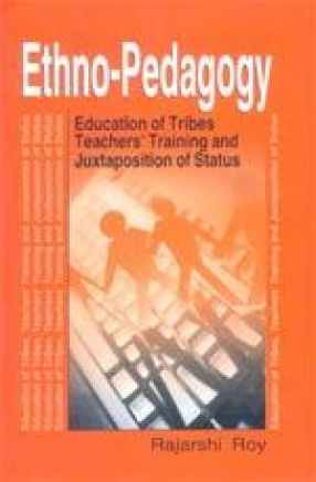 Ethno-Pedagogy: Education of Tribes, Teachers' Training and Juxtaposition of Status