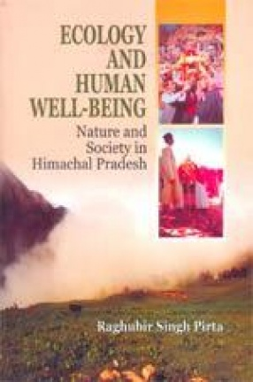 Ecology and Human Well-Being: Nature and Society in Himachal Pradesh