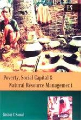 Poverty, Social Capital and Natural Resource Management