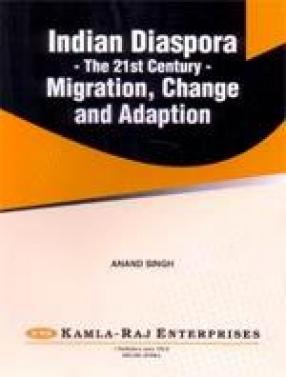 Indian Diaspora - The 21st Century: Migration, Change and Adaptation