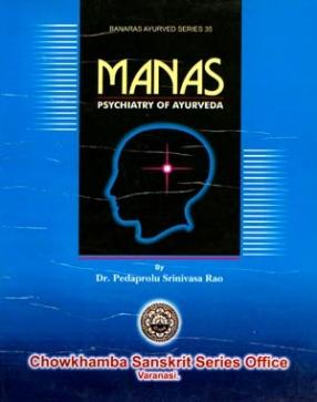 Manas: Psychiatry of Ayurveda