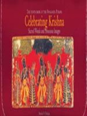 Celebrating Krishna: Sacred Words and Sensuous Images