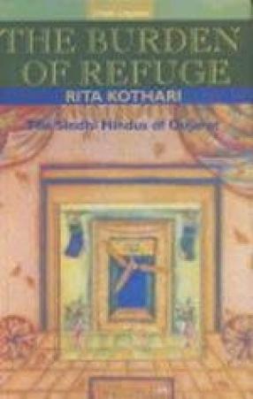 The Burden of Refuge: The Sindhi Hindus of Gujarat