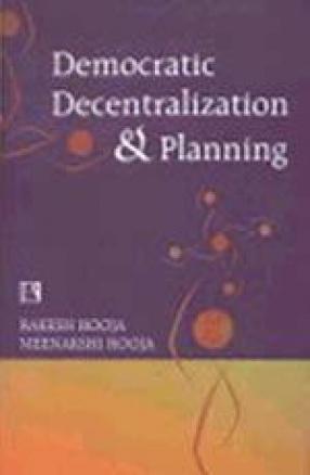 Democratic Decentralization and Planning: Essays on Panchayati Raj, District Planning and Development Administration
