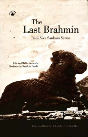 The Last Brahmin: Life and Reflections of a Modern-Day Sanskrit Pandit