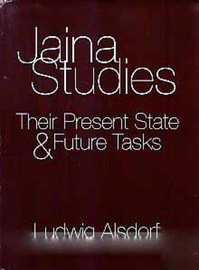 Jaina Studies: Their Present State & Future Tasks