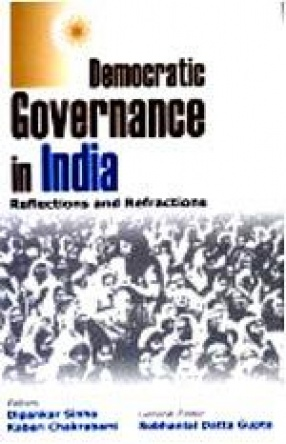Democratic Governance in India: Reflections and Refractions