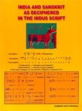 India and Sanskrit As Deciphered in the Indus Script