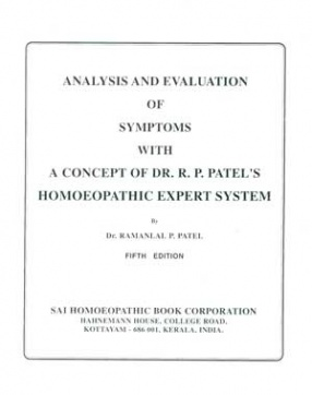 Analysis and Evaluation of Symptoms With A Concept of Dr. R.P. Patel's Homoeopathic Expert System