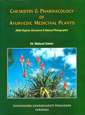 Chemistry & Pharmacology of Ayurvedic Medicinal Plants
