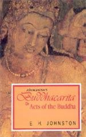 Asvaghosa's Buddhacarita or Acts of the Buddha: Complete Sanskrit Text with English Translation