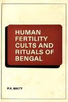 Human Fertility Cults and Rituals of Bengal: A Comparative Study