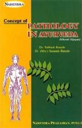 Concepts of Pathology in Ayurveda