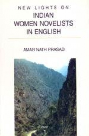 New Lights on Indian Women Novelists in English (Part I)